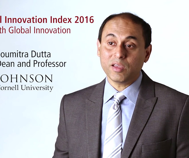GLOBAL INNOVATION INDEX 2016 – HIGHLIGHTS FROM CO-EDITOR SOUMITRA DUTTA
